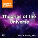 The Complete Idiot's Guide to Theories of the Universe Audiobook
