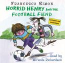 Horrid Henry Early Reader: Horrid Henry and the Football Fiend, Francesca Simon