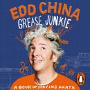 Grease Junkie: A book of moving parts Audiobook