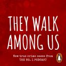 They Walk Among Us: New true crime cases from the No.1 podcast, Benjamin And Rosanna Fitton