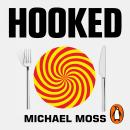 Hooked: How Processed Food Became Addictive Audiobook