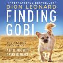 Finding Gobi: A Little Dog with a Very Big Heart Audiobook