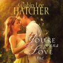 You're Gonna Love Me Audiobook