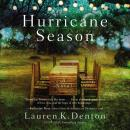 Hurricane Season: A Southern Novel of Two Sisters and the Storms They Must Weather Audiobook
