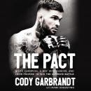 Pact: A UFC Champion, a Boy with Cancer, and their Promise to Win the Ultimate Battle, Cody Garbrandt