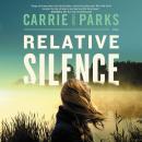 Relative Silence Audiobook