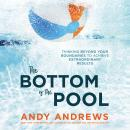 The Bottom of the Pool: Thinking Beyond Your Boundaries to Achieve Extraordinary Results Audiobook
