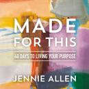 Made for This: 40 Days to Living Your Purpose Audiobook