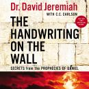 The Handwriting on the Wall: Secrets from the Prophecies of Daniel Audiobook