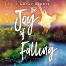 The Joy of Falling Audiobook