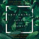 Exploring the Gifts of the Spirit: Discovering the Power God Has for You Audiobook