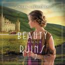 Beauty Among Ruins Audiobook