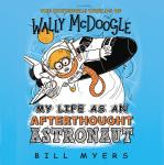 My Life as an Afterthought Astronaut Audiobook