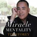 The Miracle Mentality: Tap into the Source of Magical Transformation in Your Life Audiobook