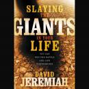 Slaying the Giants in Your Life: You Can Win the Battle and Live Victoriously Audiobook