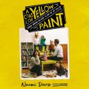 A Coat of Yellow Paint: Moving Through the Noise to Love the Life You Live Audiobook