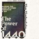The Power of 1440: Making the Most of Every Minute in a Day Audiobook