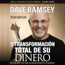 La transformación total de su dinero: Edición clásica: Un plan efectivo para alcanzar bienestar fina Audiobook