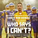 Who Says I Can't: The Astonishing Story of a Fearless Life Audiobook