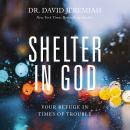 Shelter in God: Your Refuge in Times of Trouble Audiobook