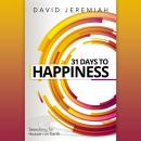 31 Days to Happiness: How to Find What Really Matters in Life Audiobook