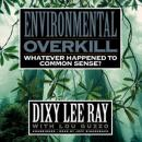 Environmental Overkill, Dixy Lee Ray, Lou Guzzo