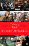 Talking Back: ...to Presidents, Dictators, and Other Scoundrels, Andrea Mitchell