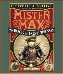 Mister Max: The Book of Lost Things: Mister Max 1, Cynthia Voigt