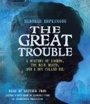 The Great Trouble: A Mystery of London, the Blue Death, and a Boy Called Eel Audiobook