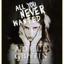 All You Never Wanted Audiobook