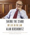 Taking the Stand: My Life in the Law, Alan Dershowitz