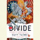 Divide: American Injustice in the Age of the Wealth Gap, Matt Taibbi
