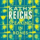 Speaking in Bones: A Novel Audiobook