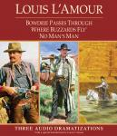 Bowdrie Passes Through / Where Buzzards Fly / No Man's Man, Louis L'amour