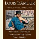More Brains Than Bullets/The Road to Casas Piedras/West of Dodge, Louis L'amour