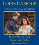 There's Always a Trail / Home in the Valley / Monument Rock, Louis L'amour