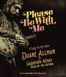 Please Be With Me: A Song for My Father, Duane Allman, Galadrielle Allman