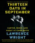 Thirteen Days in September: Carter, Begin, and Sadat at Camp David, Lawrence Wright