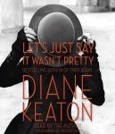 Let's Just Say It Wasn't Pretty, Diane Keaton