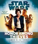 Honor Among Thieves: Star Wars Legends, James S.A. Corey