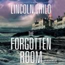 Forgotten Room: A Novel, Lincoln Child