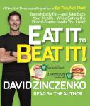 Eat It to Beat It!: Banish Belly Fat-and Take Back Your Health-While Eating the Brand-Name Foods You Love!, David Zinczenko