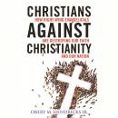 Christians Against Christianity: How Right-Wing Evangelicals Are Destroying Our Nation and Our Faith Audiobook
