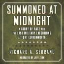 Summoned at Midnight: A Story of Race and the Last Military Executions at Fort Leavenworth Audiobook
