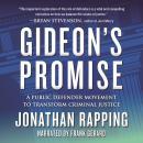 Gideon's Promise: A Public Defender Movement to Transform Criminal Justice Audiobook