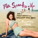 Ma Speaks Up: And a First-Generation Daughter Talks Back, Marianne Leone