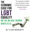 The Economic Case for LGBT Equality: Why Fair and Equal Treatment Benefits Us All Audiobook