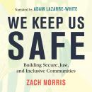 We Keep Us Safe: Building Secure, Just, and Inclusive Communities Audiobook
