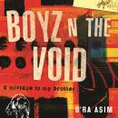 Boyz n the Void: a mixtape to my brother Audiobook