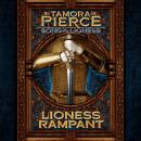 Lioness Rampant: Song of the Lioness #4, Tamora Pierce